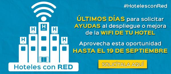 ULTIMOS DIAS PARA SOLICITAR AYUDAS AL DESPLIEGUE O MEJORA DE LA RED WIFI DE TU HOTEL